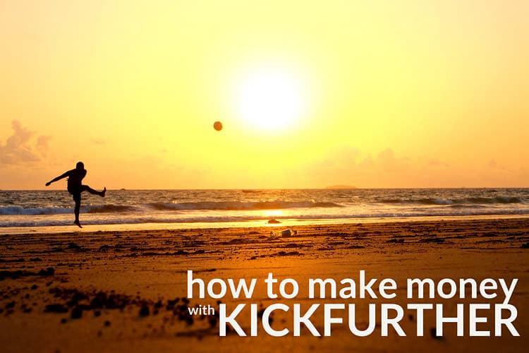 Kickfurther: How to make money