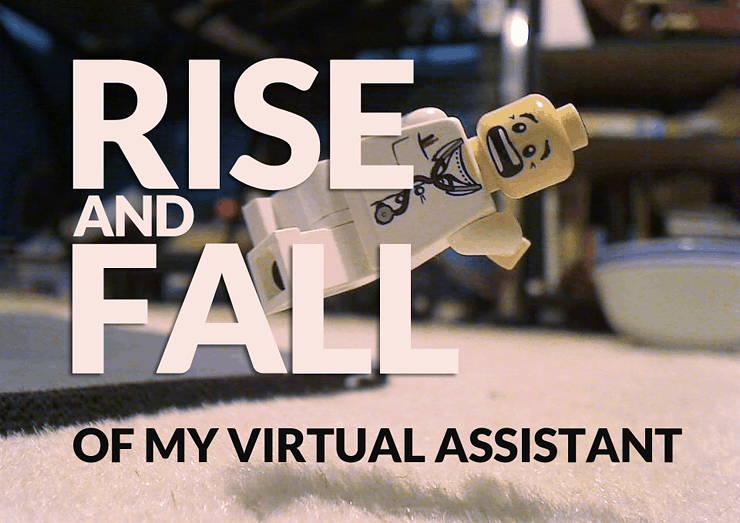 Rise And Fall of My Virtual Assistant