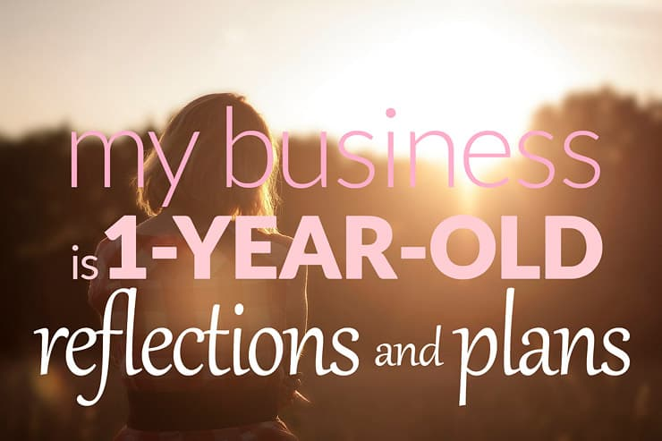 My Business is 1-year-old: Reflections and Plans