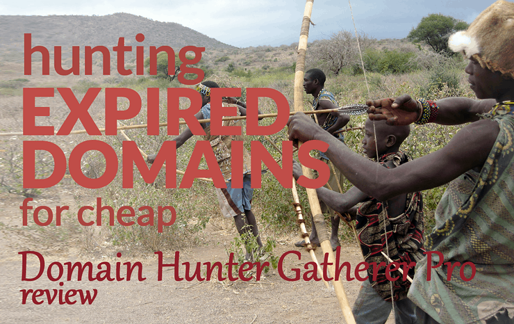 How to find expired domains: Domain Hunter Gatherer Pro review