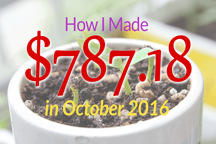 October 2016 Income Report: How I Made $787.18