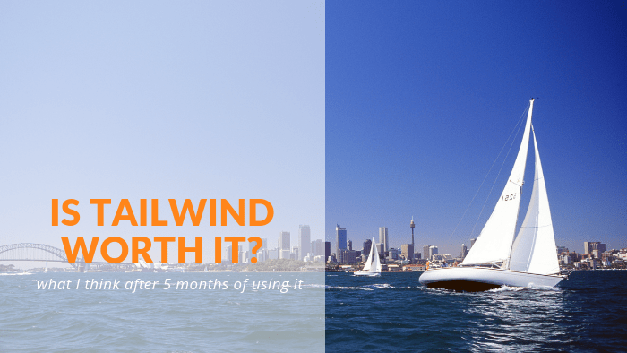 Is Tailwind worth it? I used it for 5 months and here's what I think