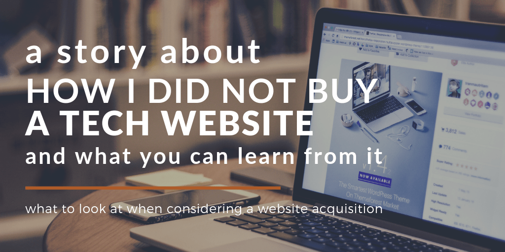 How I did not buy a tech website