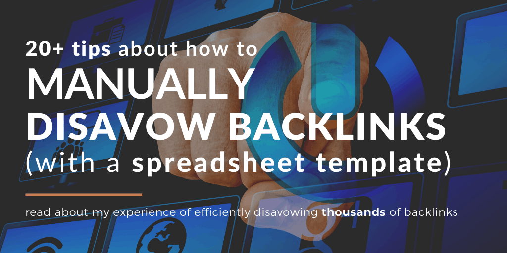 How To Manually Disavow Backlinks Fast with a template