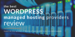 9 Best Managed WordPress Hosting Review