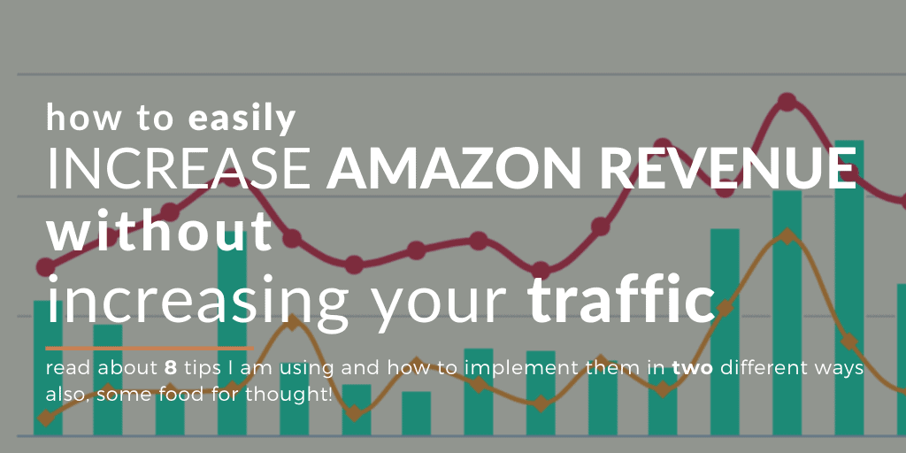 How To Increase Amazon Affiliate Earnings By Increasing The Conversion Rate: Here Are 8 Awesome Tips