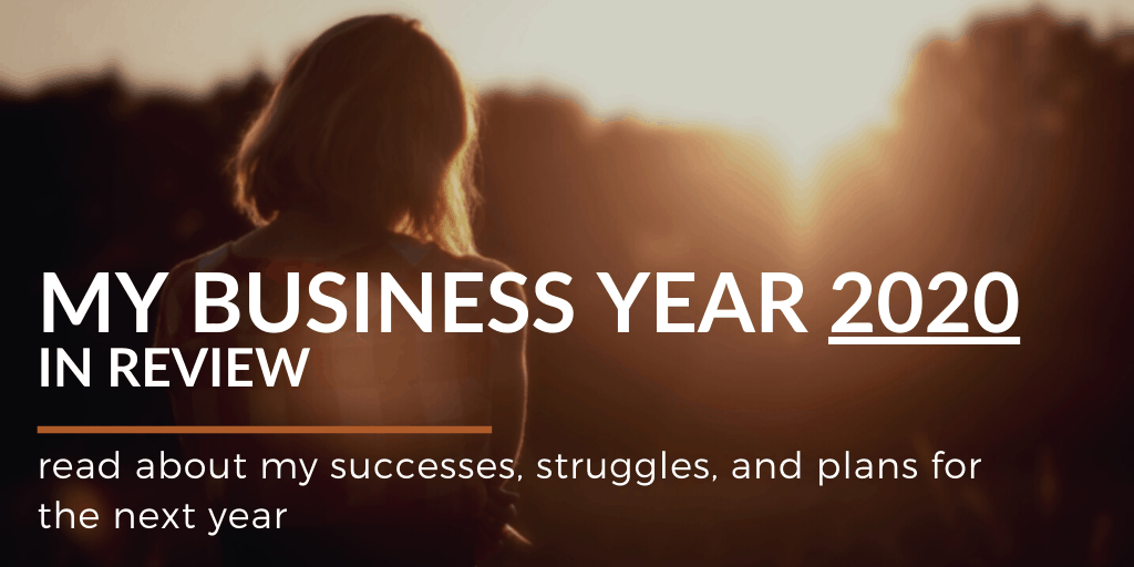 My Previous Business Year In Review